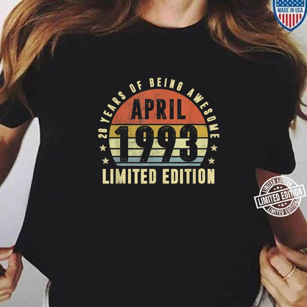 28 Year Old April 1993 Limited Edition Best Of 1993 Shirt ladies tee