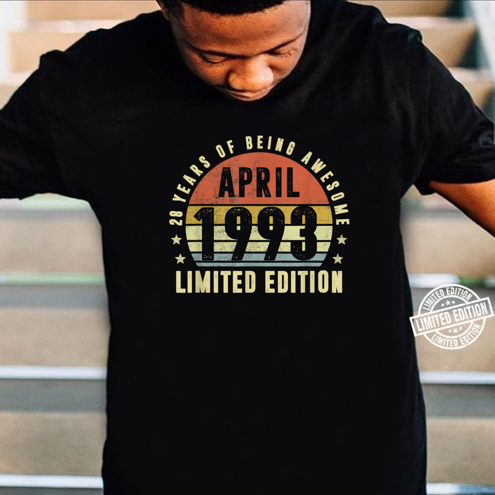 28 Year Old April 1993 Limited Edition Best Of 1993 Shirt
