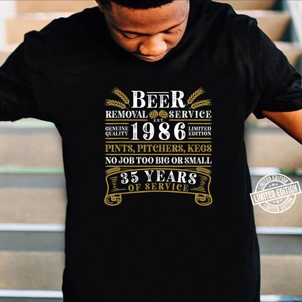 Funny I 35th Birthday I Beer Removal Service I Vintage Shirt