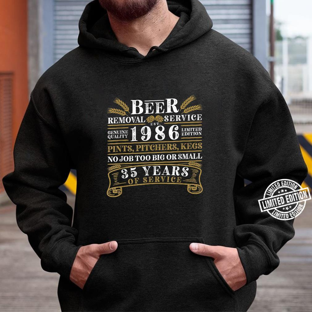 Funny I 35th Birthday I Beer Removal Service I Vintage Shirt hoodie