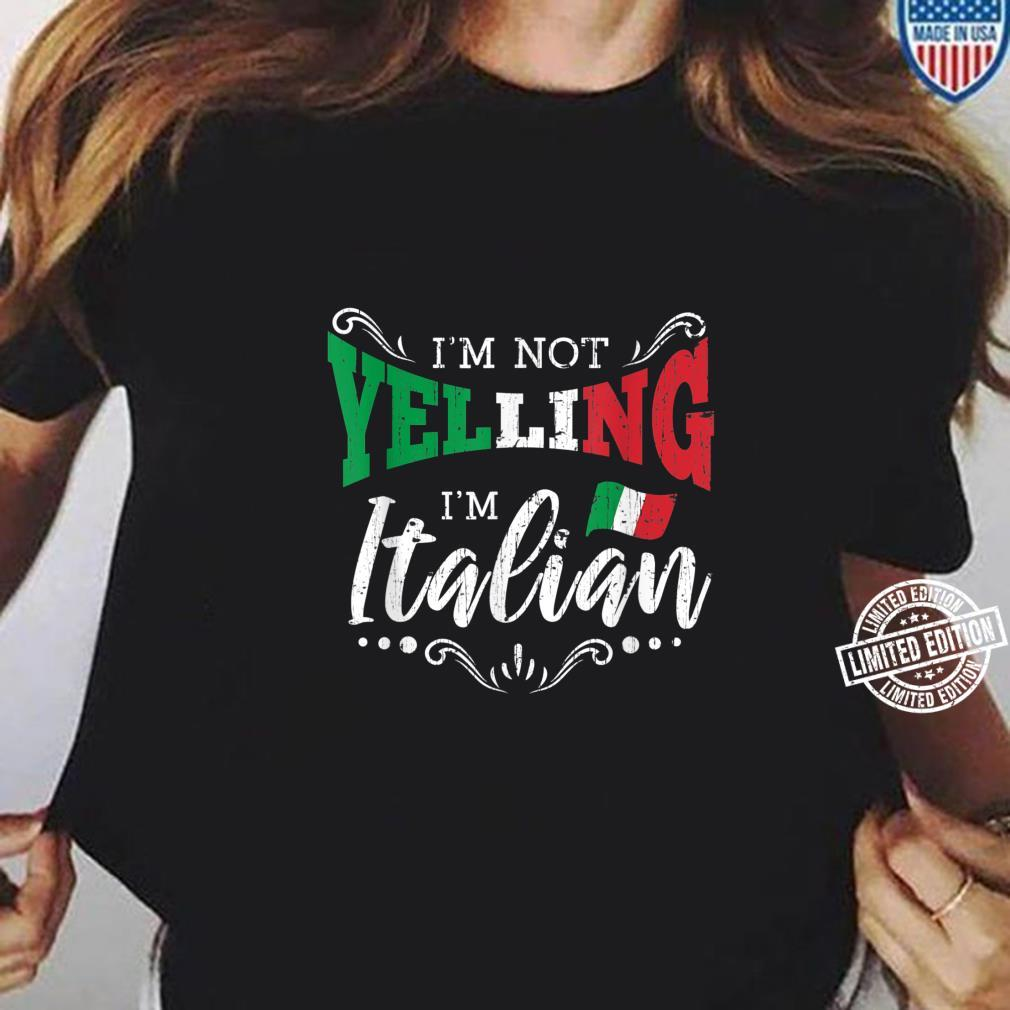 Im Not Yelling Im Italian Vintage Shirt ladies tee