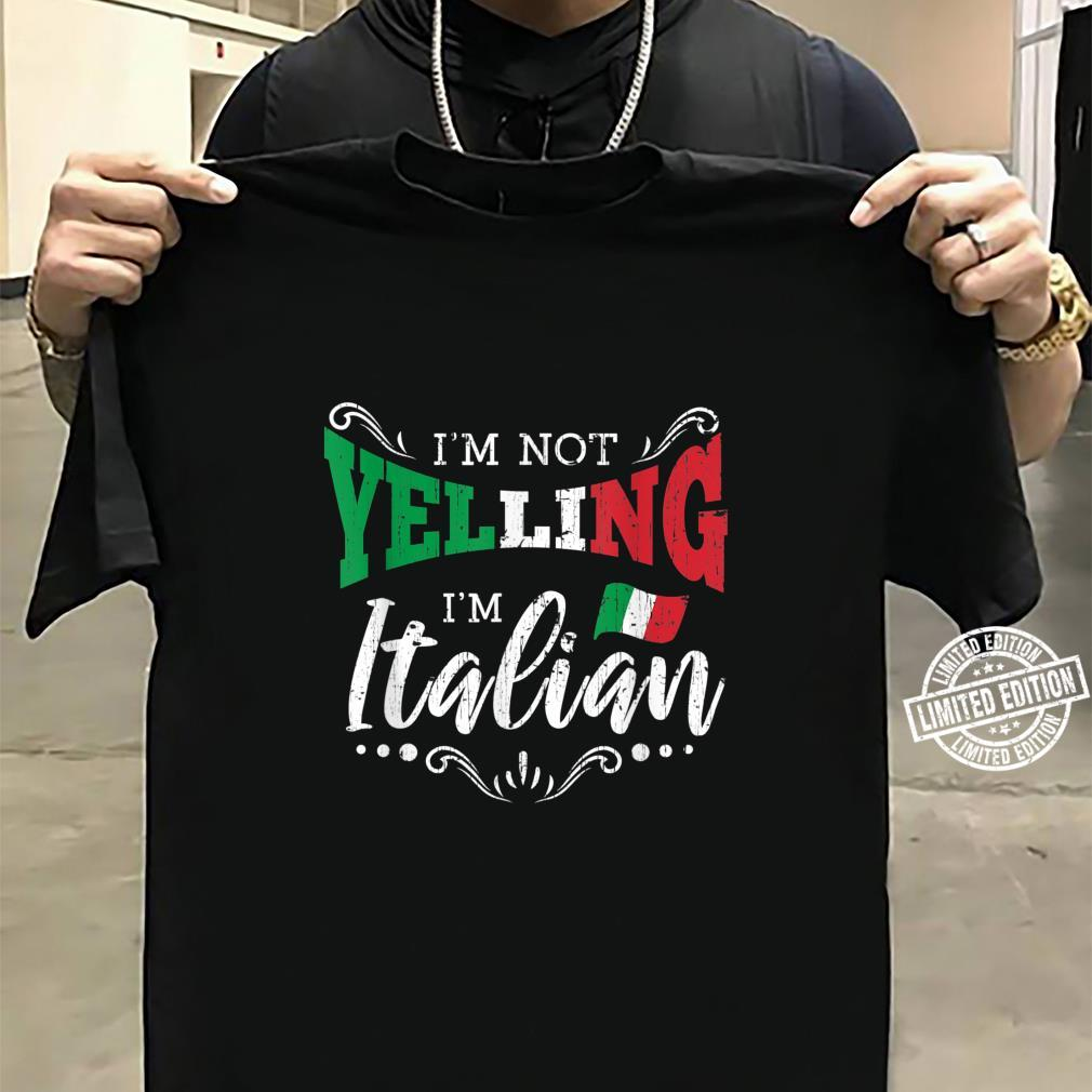 Im Not Yelling Im Italian Vintage Shirt sweater