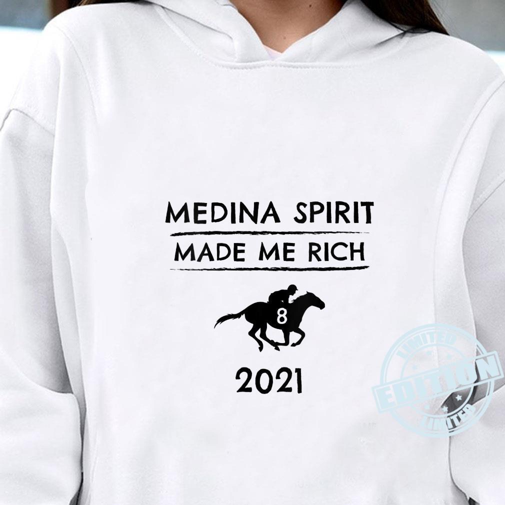 Medina Spirit Made Me Rich 2021 Derby Winner Horse Racing Phrase Shirt hoodie