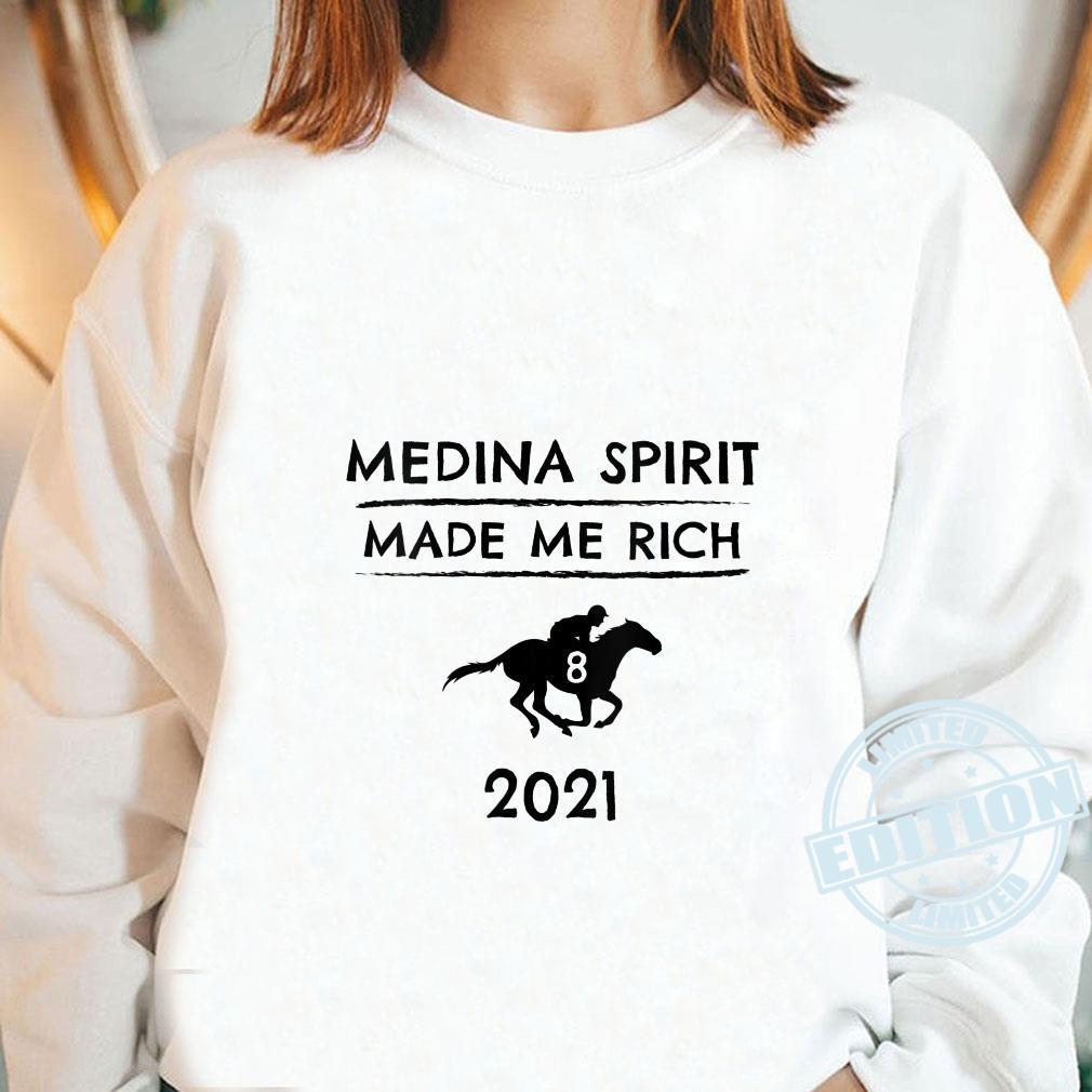 Medina Spirit Made Me Rich 2021 Derby Winner Horse Racing Phrase Shirt long sleeved