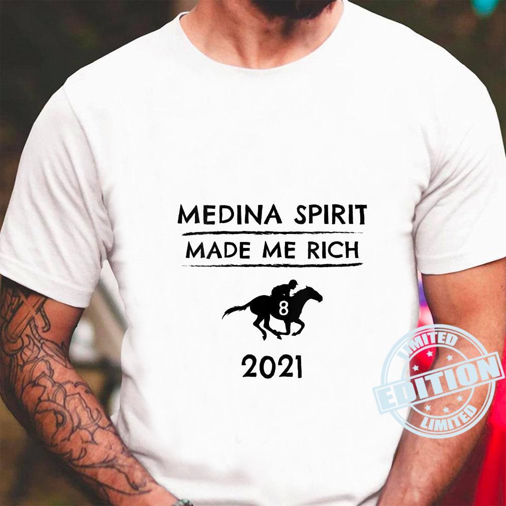 Medina Spirit Made Me Rich 2021 Derby Winner Horse Racing Phrase Shirt