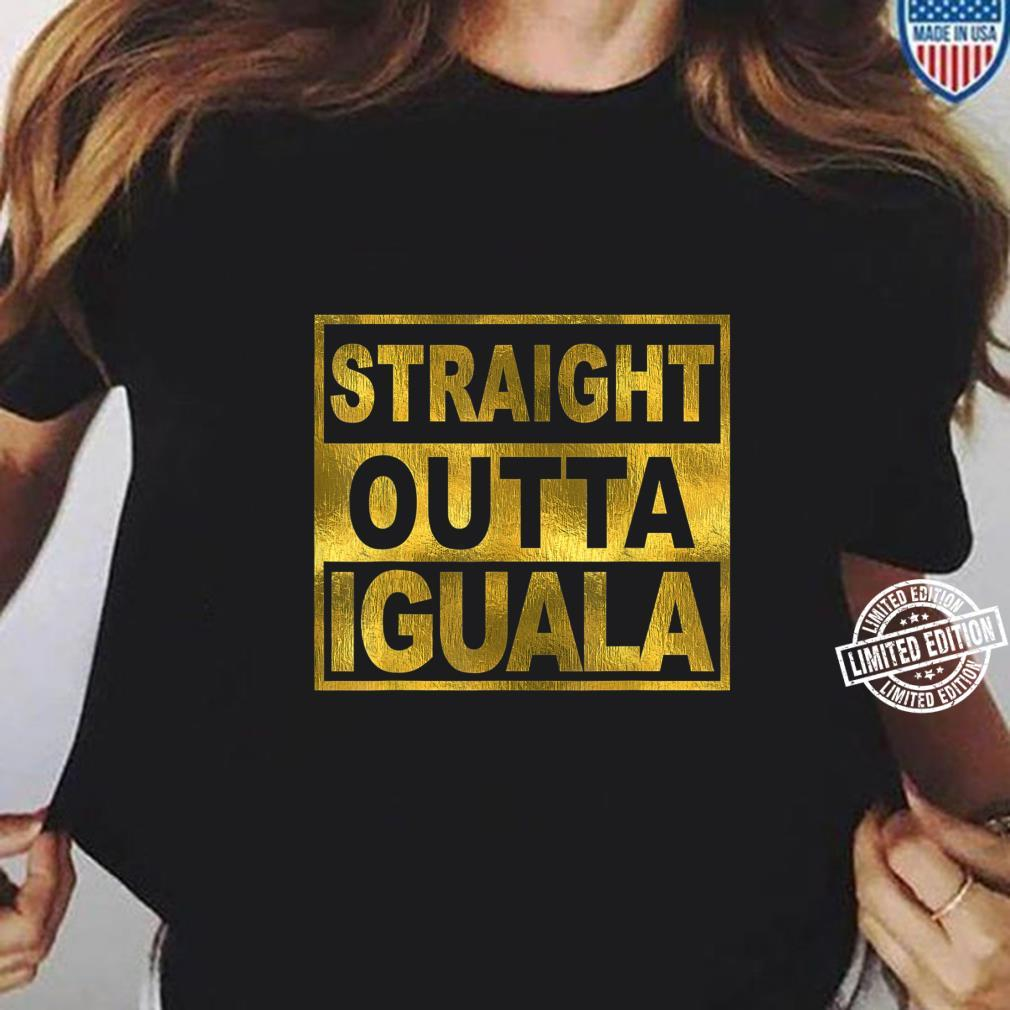 Mexican Shirt Straight Outta Iguala Mexico Camisa Shirt ladies tee