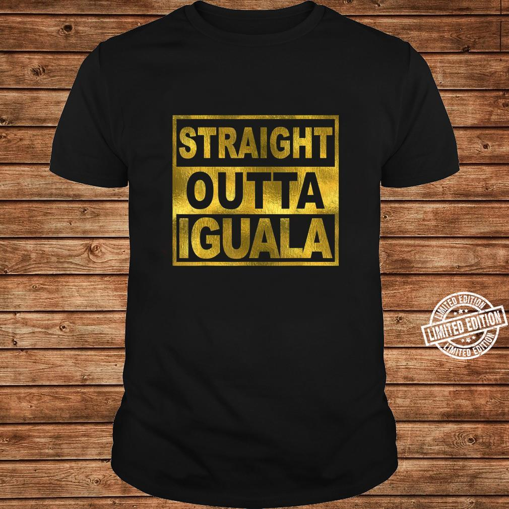 Mexican Shirt Straight Outta Iguala Mexico Camisa Shirt long sleeved