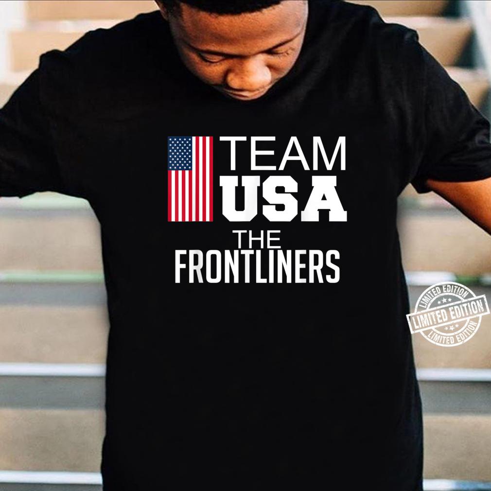 Team USA The Frontliners Shirt