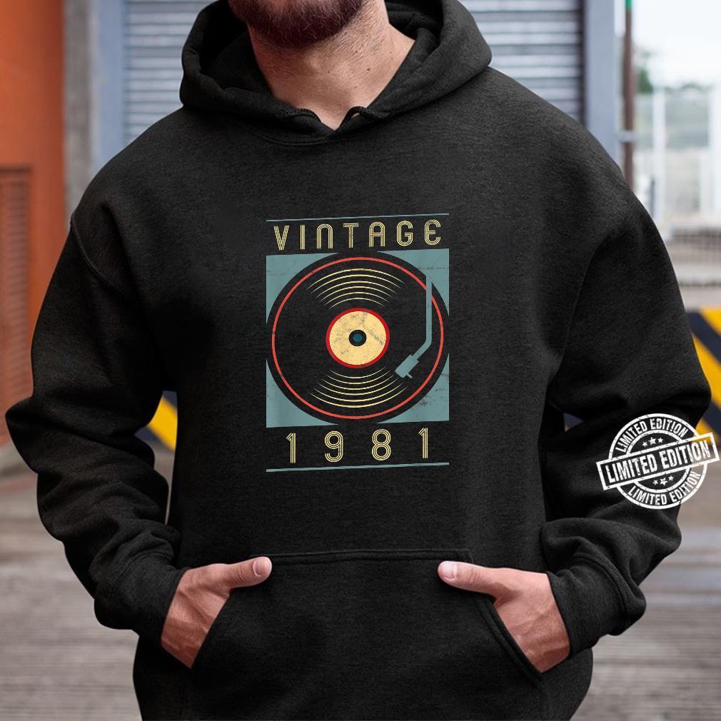 Vintage 1981 Vinyl Retro Turntable Birthday DJ Shirt hoodie
