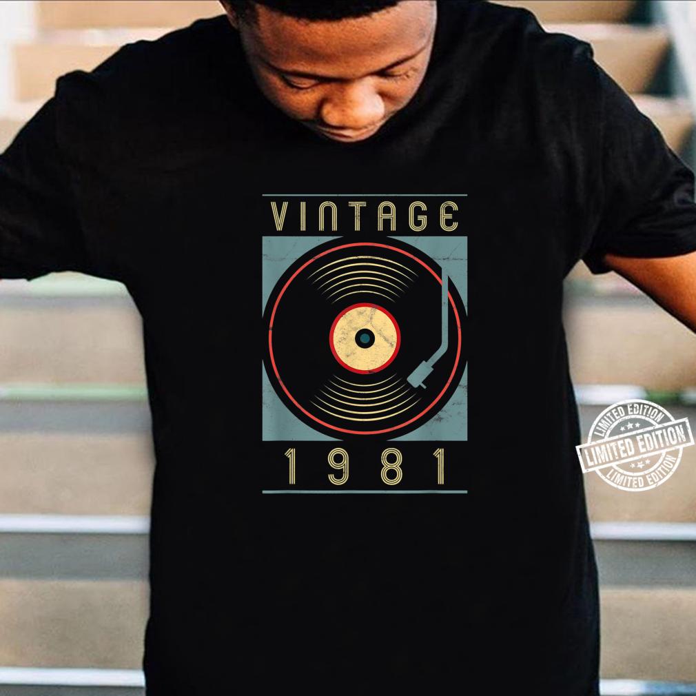 Vintage 1981 Vinyl Retro Turntable Birthday DJ Shirt