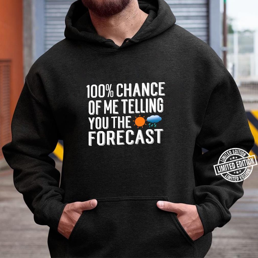 Weather Forecast Quote Meteorology Meteorologist Shirt hoodie