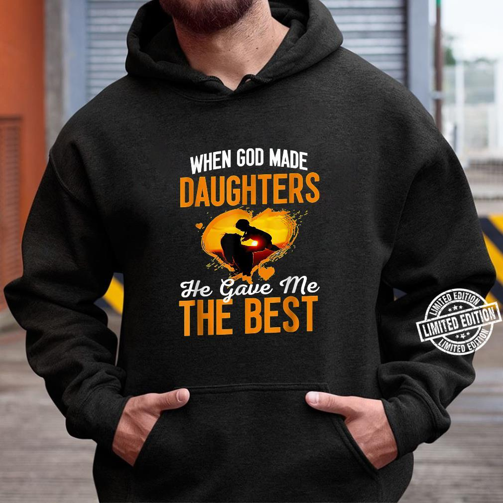 When G.od Made Daughters He Gave Me The Best for mother Shirt hoodie
