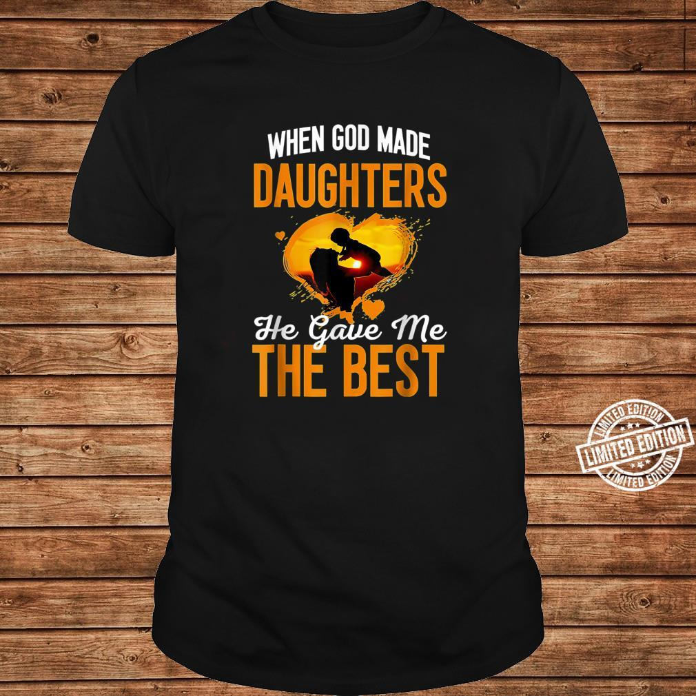 When G.od Made Daughters He Gave Me The Best for mother Shirt long sleeved