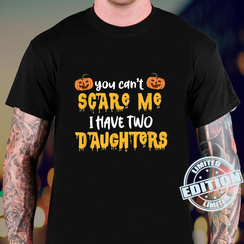 you can't scare me i have two daughters halloween Shirt sweater
