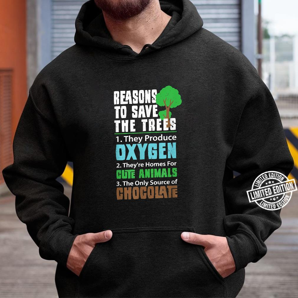 Funny Climate Change Reason To Save The Trees Chocolate Shirt hoodie