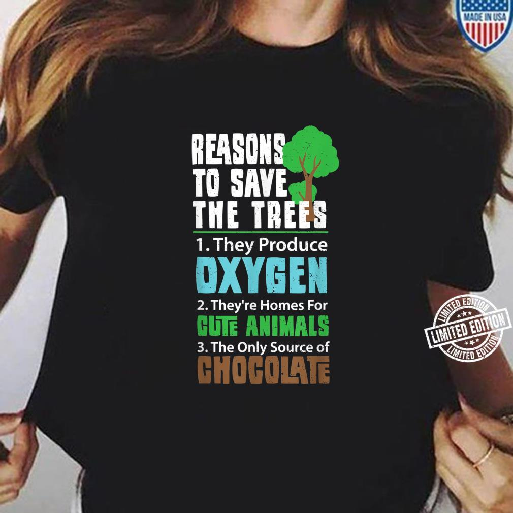 Funny Climate Change Reason To Save The Trees Chocolate Shirt ladies tee