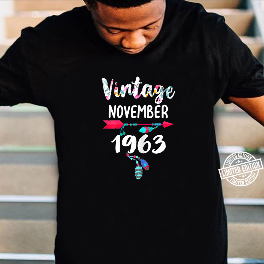November Girls 1963 57th Years Old Vintage Since 1963 Shirt